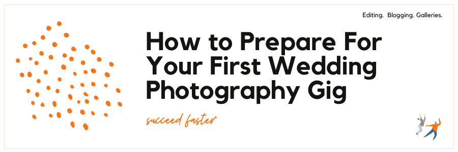 How to Prepare For Your First Wedding Photography Gig