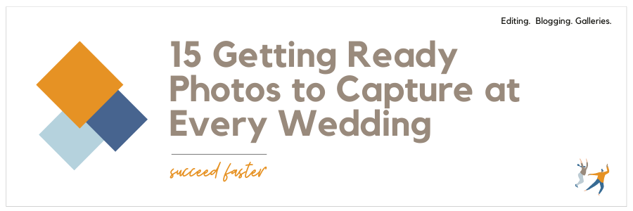 15 Getting Ready Photos to Capture at Every Wedding