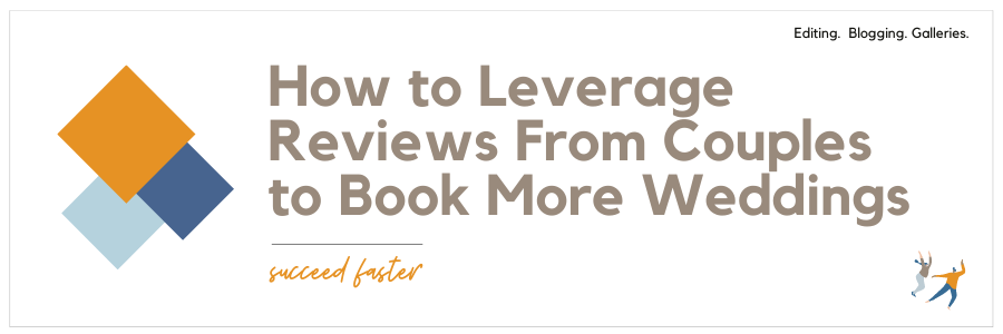 Infographic stating how to leverage reviews from couples to book more weddings