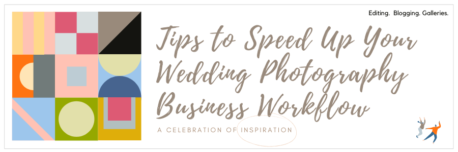 Graphic displaying - Tips to speed up your wedding photography business workflow