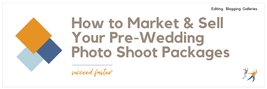 How to market and sell your pre-wedding photo shoot packages