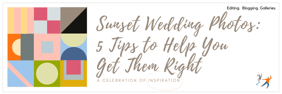 Sunset Wedding Photos: 5 Tips To Help You Get Them Right