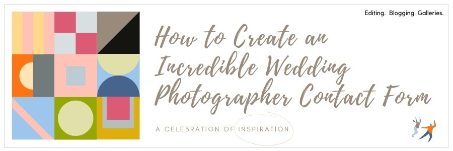 How to Create an Incredible Wedding Photographer Contact Form