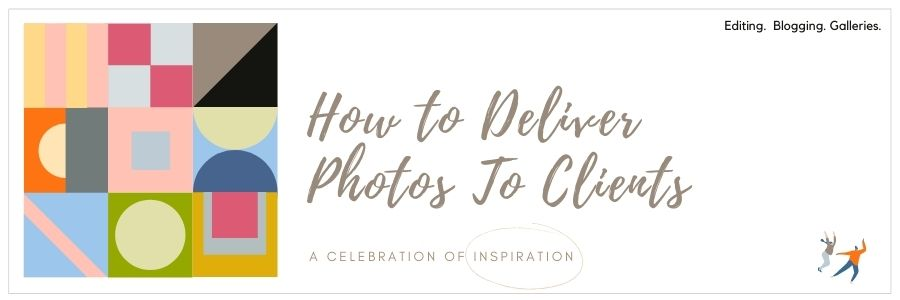 How to Deliver Photos To Clients