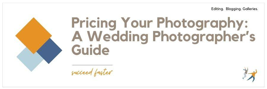 Pricing Your Photography A Wedding Photographer's Guide