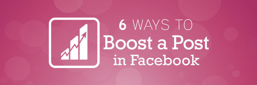 6 ways to boost a post in facebook