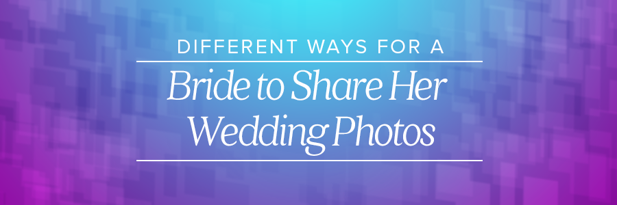 Graphic displaying - best way to share wedding photos