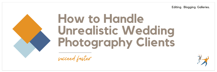 Infographic stating How to handle unrealistic wedding photography clients