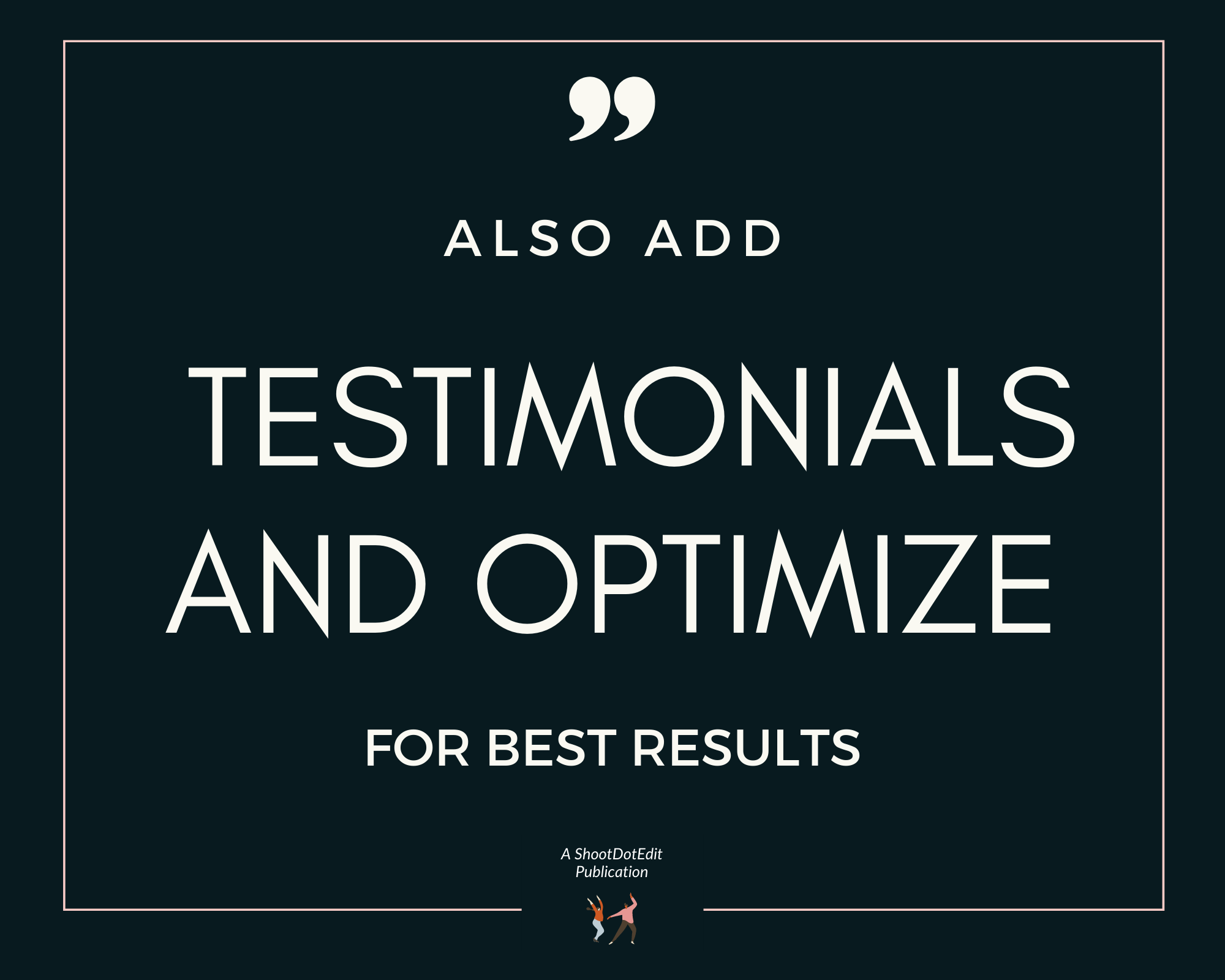 Infographic stating also add testimonials and optimize for best results