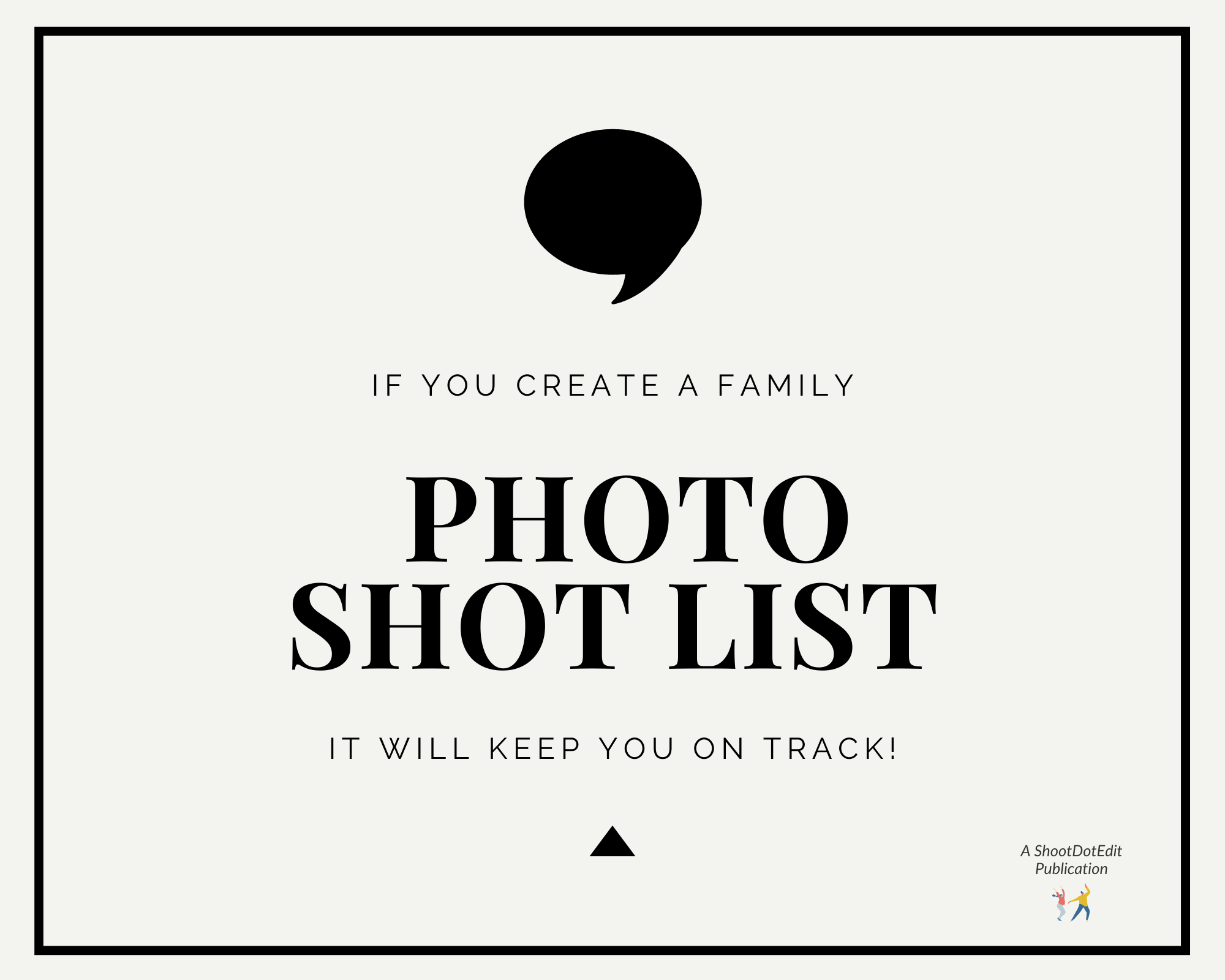 Infographic stating if you create a family photo shot list it will keep you on track