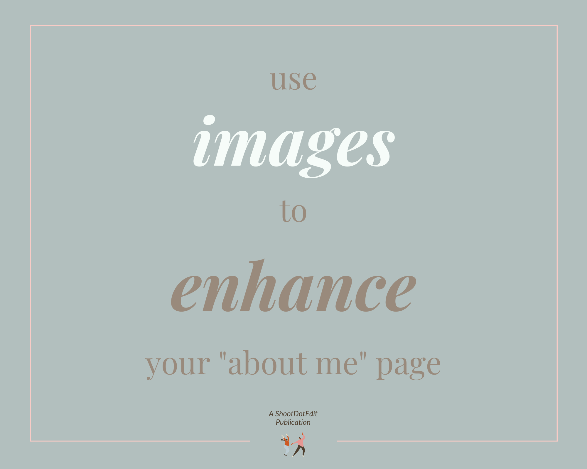 Infographic stating use images to enhance your about me page