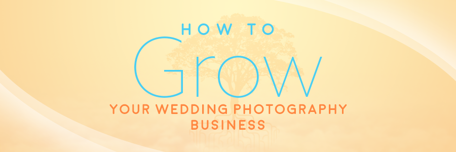 how to grow your photography business
