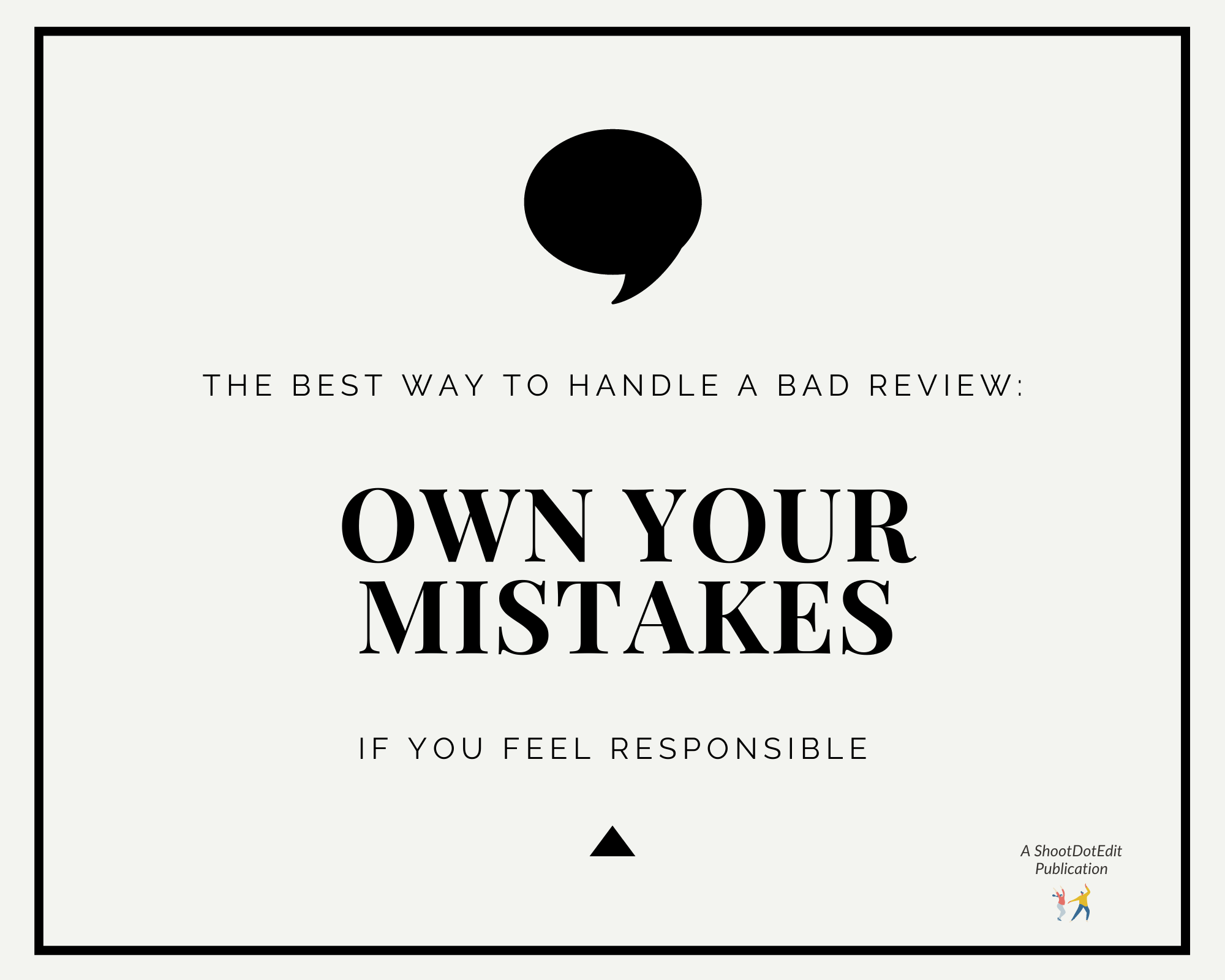 Graphic displaying - The best way to handle a bad review: Own your mistakes if you feel responsible