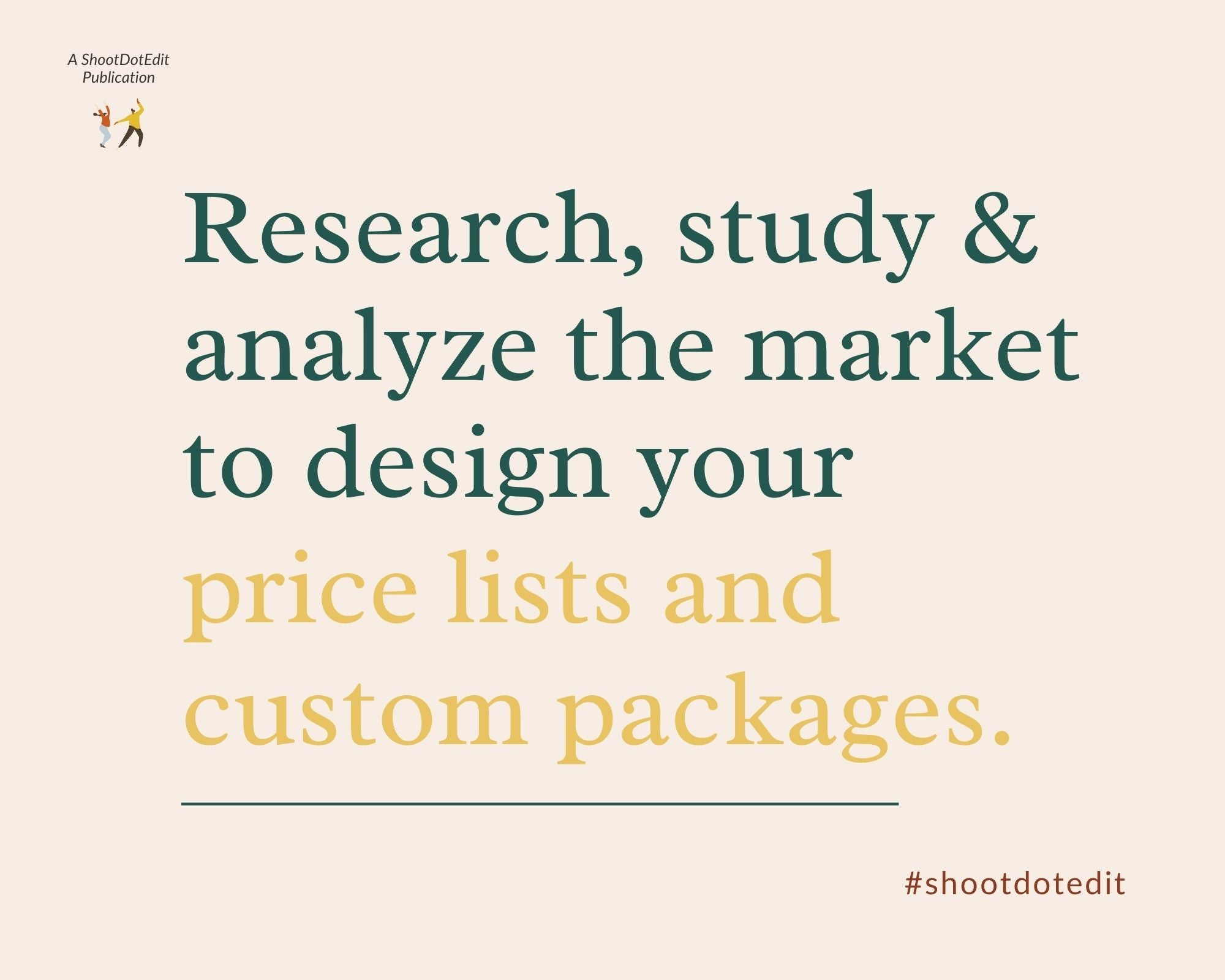 Infographic stating research, study, and analyze the market to design your price lists and custom packages
