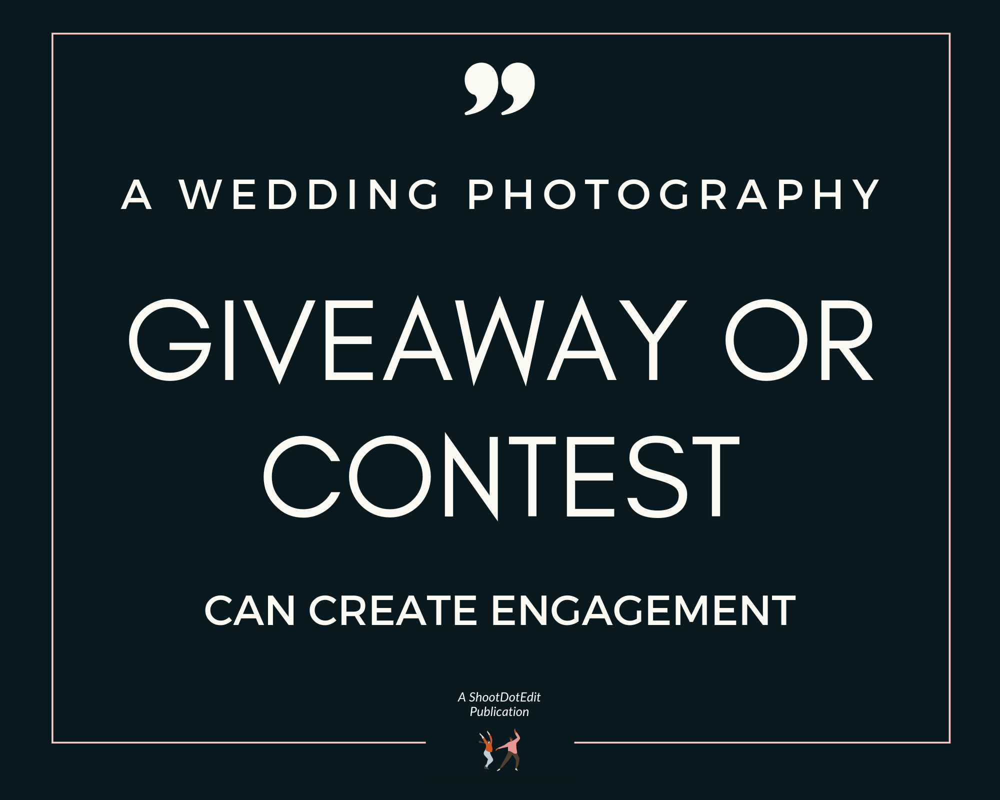 Infographic stating a wedding photography giveaway or contest can create engagement