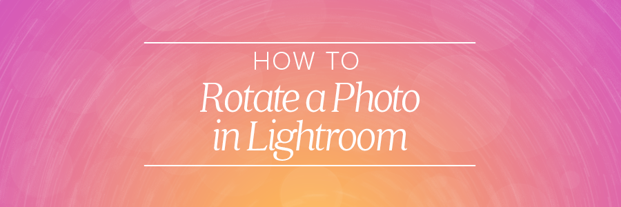 how to rotate a photo in lightroom