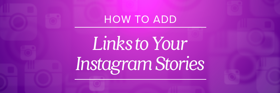 How to Add Links to Your Instagram Business Account Stories