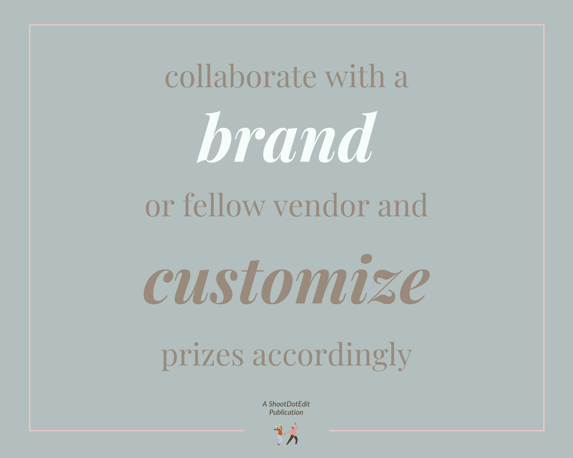 Infographic stating collaborate with a brand or fellow vendor and customize prizes accordingly