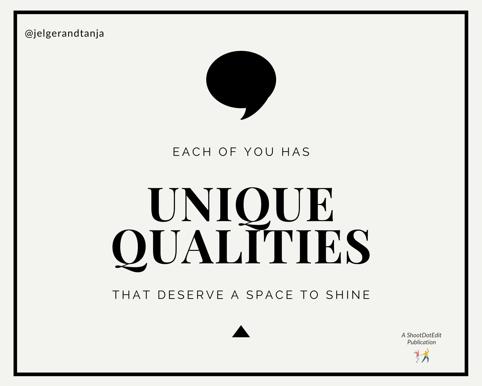 Infographic stating each of you has unique qualities that deserve a space to shine