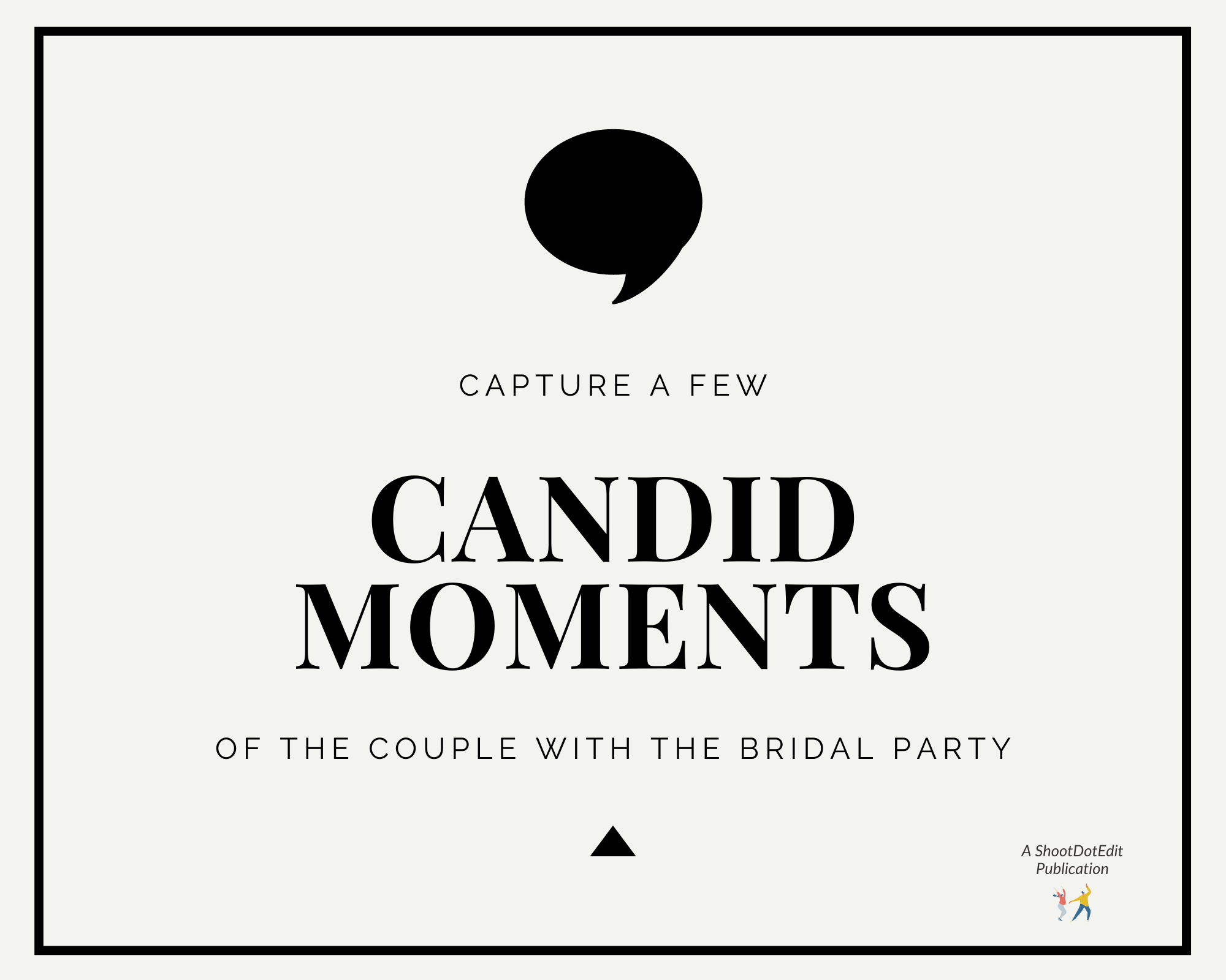 Infographic stating capture a few candid moments of the couple with the bridal party