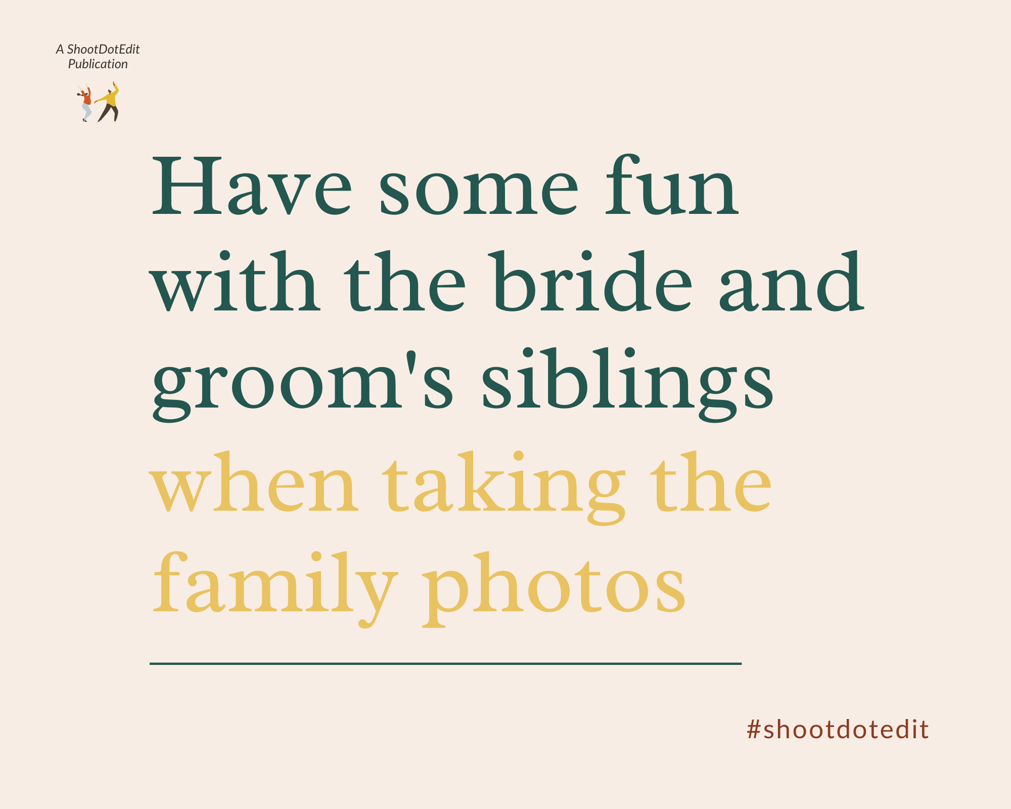 Infographic stating have some fun with the bride and groom's siblings when taking the family photos