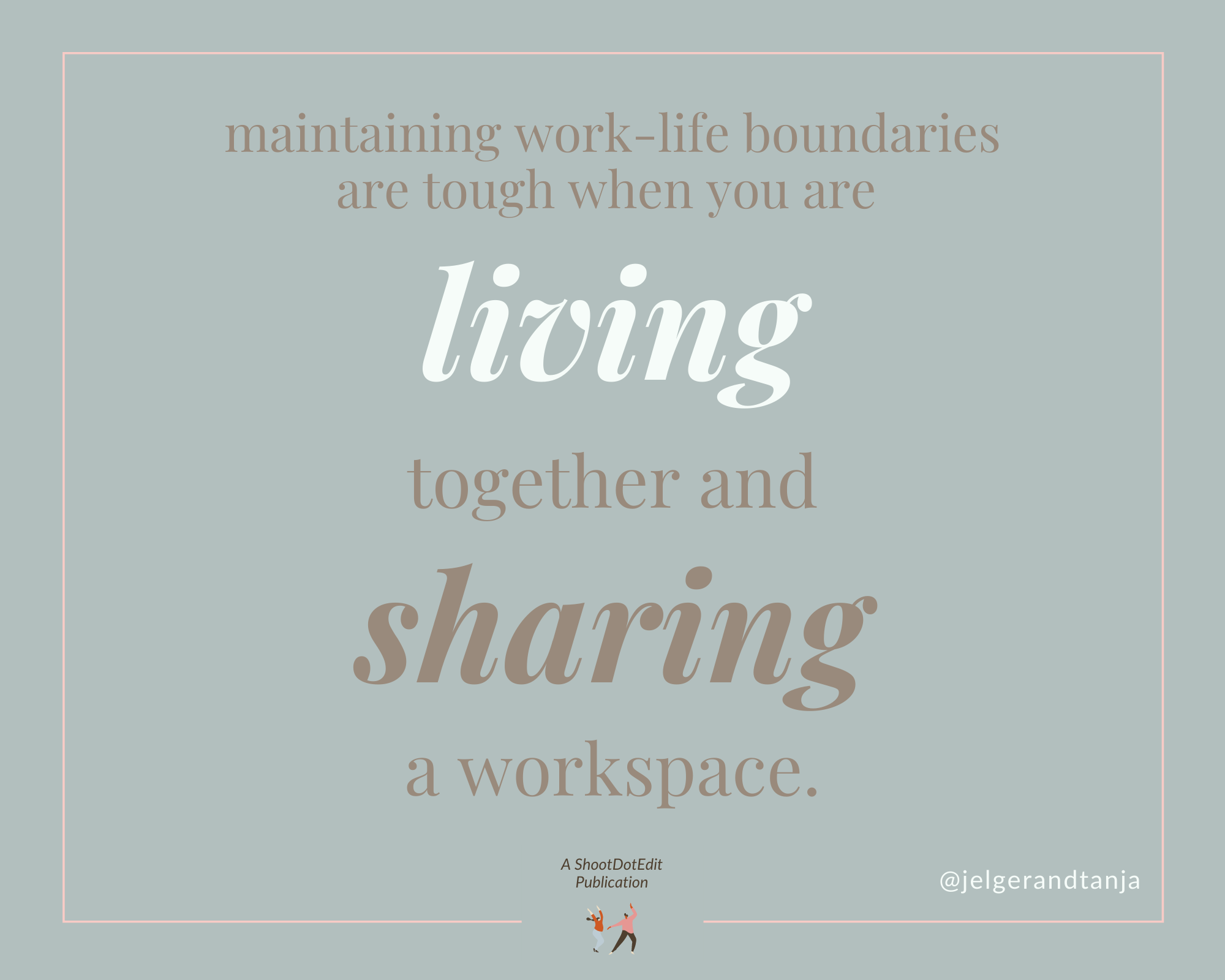 Infographic stating maintaining work life boundaries are tough when you are living together and sharing a workspace