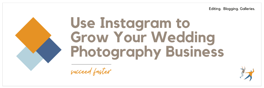 Graphic displaying - Use Instagram to grow your wedding photography business