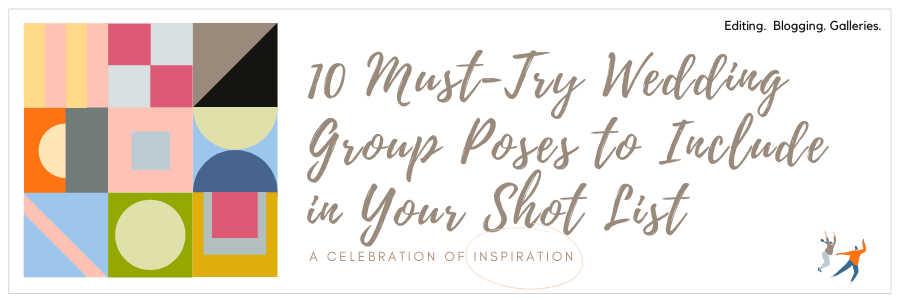 10 Must-Try Wedding Group Poses to Include in Your Shot List