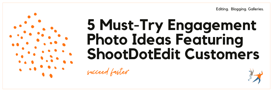 5 Must Try Engagement Photo Ideas Featuring ShootDotEdit Customers