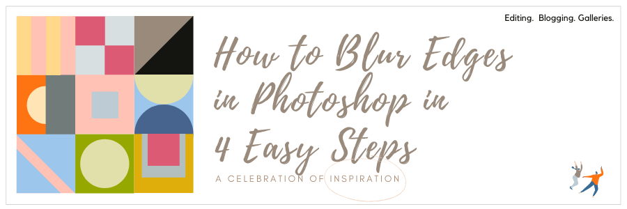 How to Blur Edges in Photoshop in 4 Easy Steps