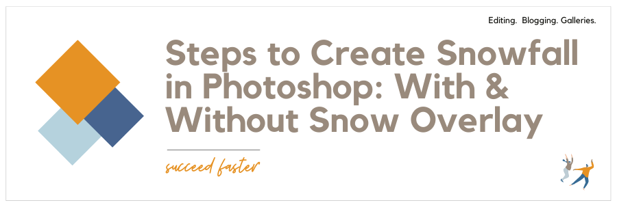 Steps to Create Snowfall in Photoshop: With & Without Snow Overlay