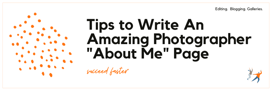 Tips to Write An Amazing Photographer About Me Page