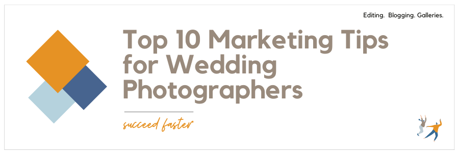 Top 10 Marketing Tips for Wedding Photographers