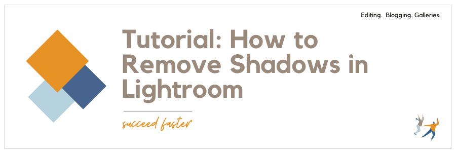 Tutorial: How to Remove Shadows in Lightroom