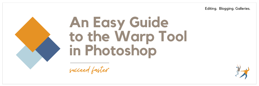 An Easy Guide to The Warp Tool in Photoshop