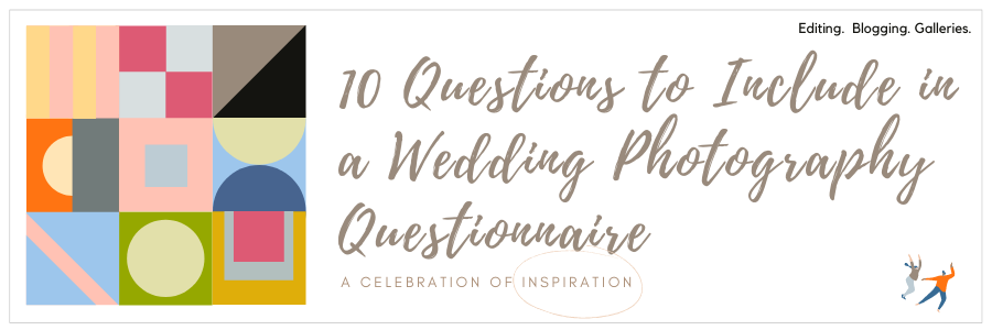 Infographic stating 10 Questions To Include in a Wedding Photography Questionnaire