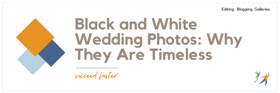 Black and White Wedding Photos: Why They Are Timeless
