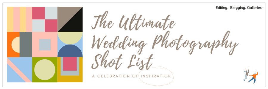 The Ultimate Wedding Photography Shot List For You