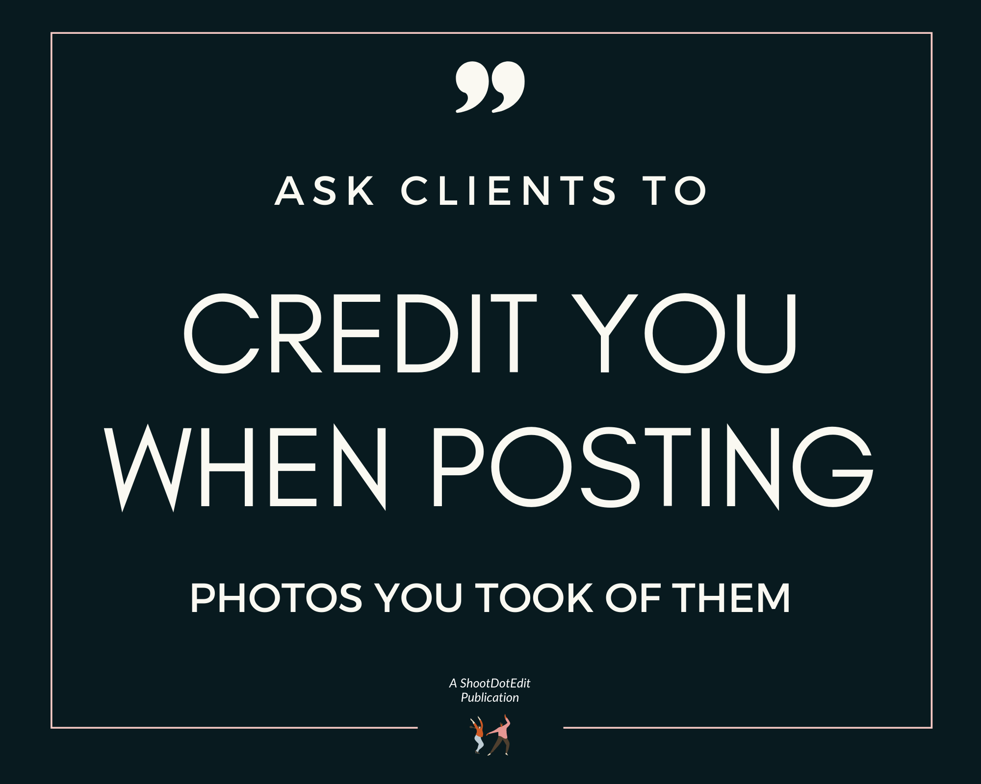 Infographic stating ask clients to credit you when posting photos you took of them