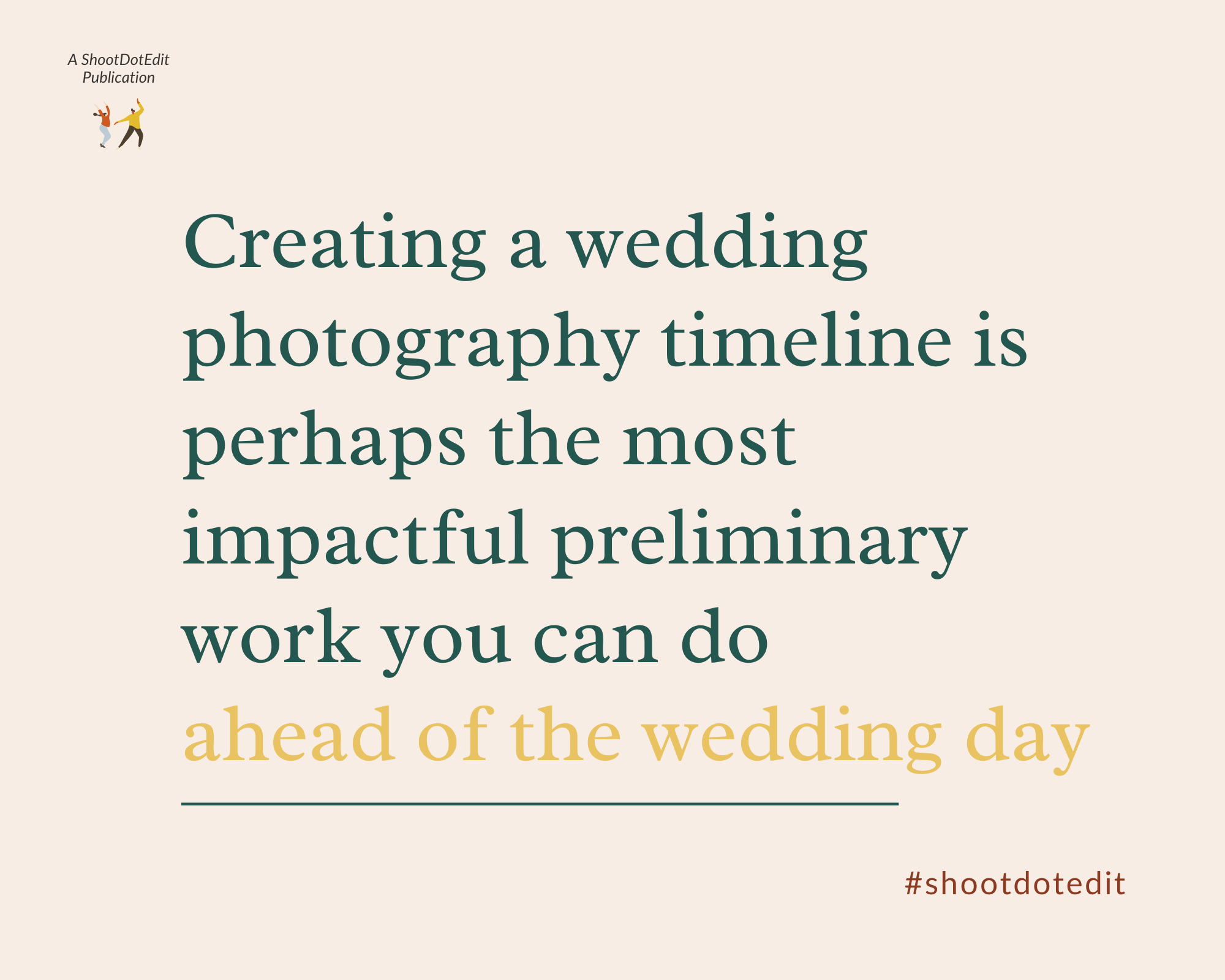 Infographic stating creating a wedding photography timeline is perhaps the most impactful preliminary work you can do ahead of the wedding day