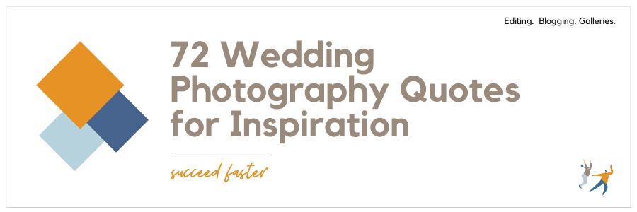 72 Wedding Photography Quotes for Inspiration