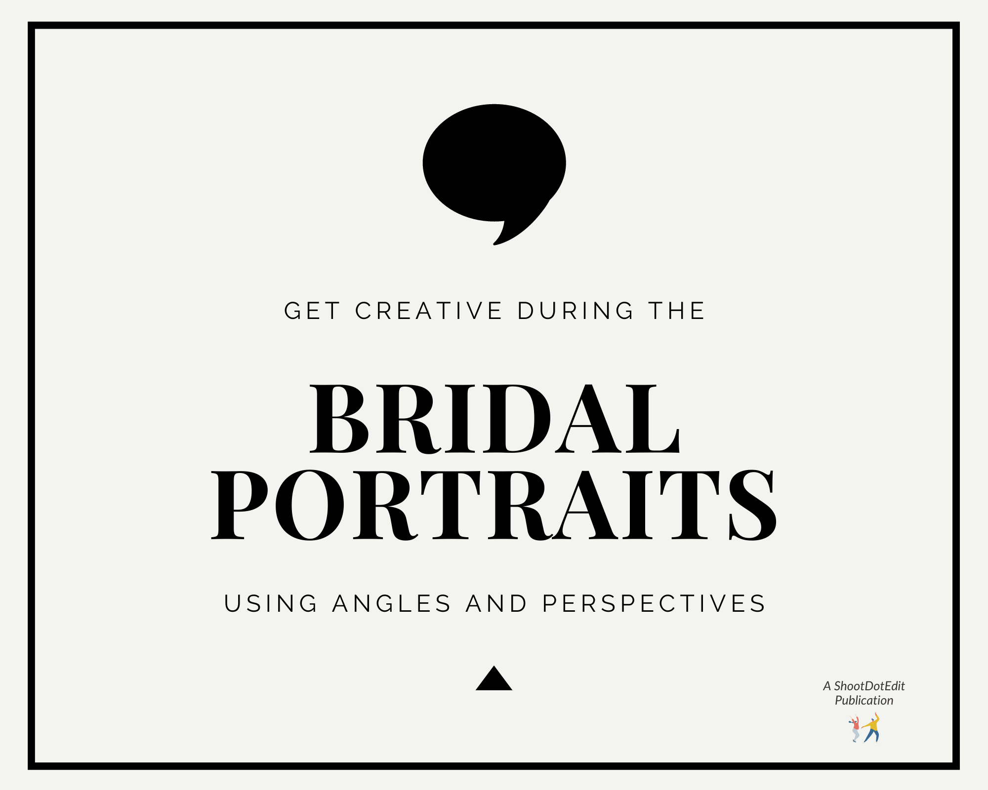 Infographic stating get creative during the bridal portraits using angles and perspectives