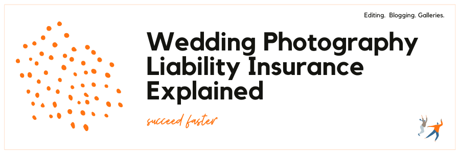 Graphic displaying - Wedding photography liability insurance explained