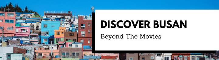 Discovering Busan Beyond The Movies