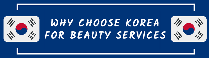 Why Choose Korea For Beauty Services