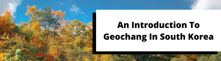 An Introduction to Geochang in South Korea
