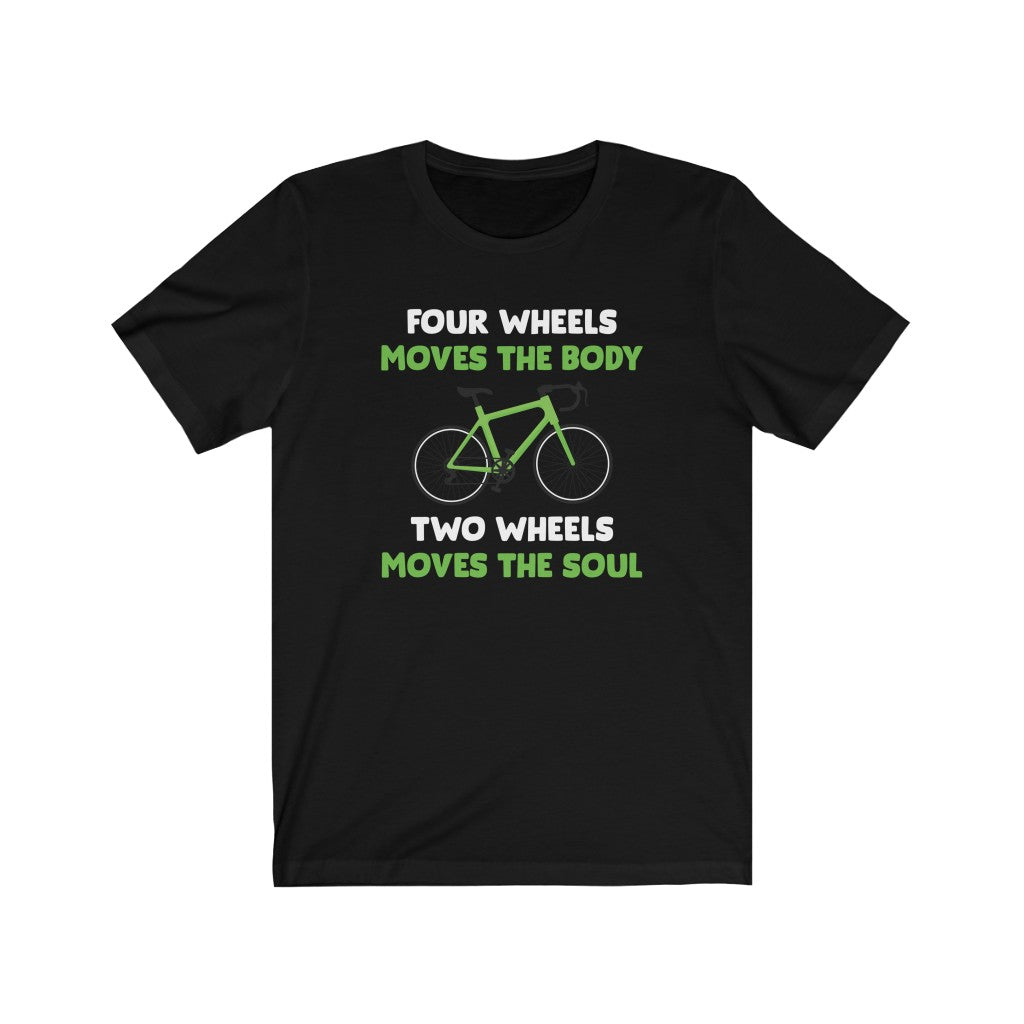 TWO WHEELS MOVE THE SOUL - T-Shirt