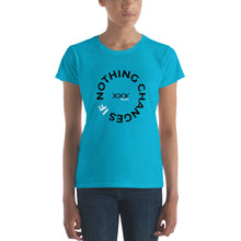 "Load image into Gallery viewer, ""Nothing Changes"" Women's T-shirt"