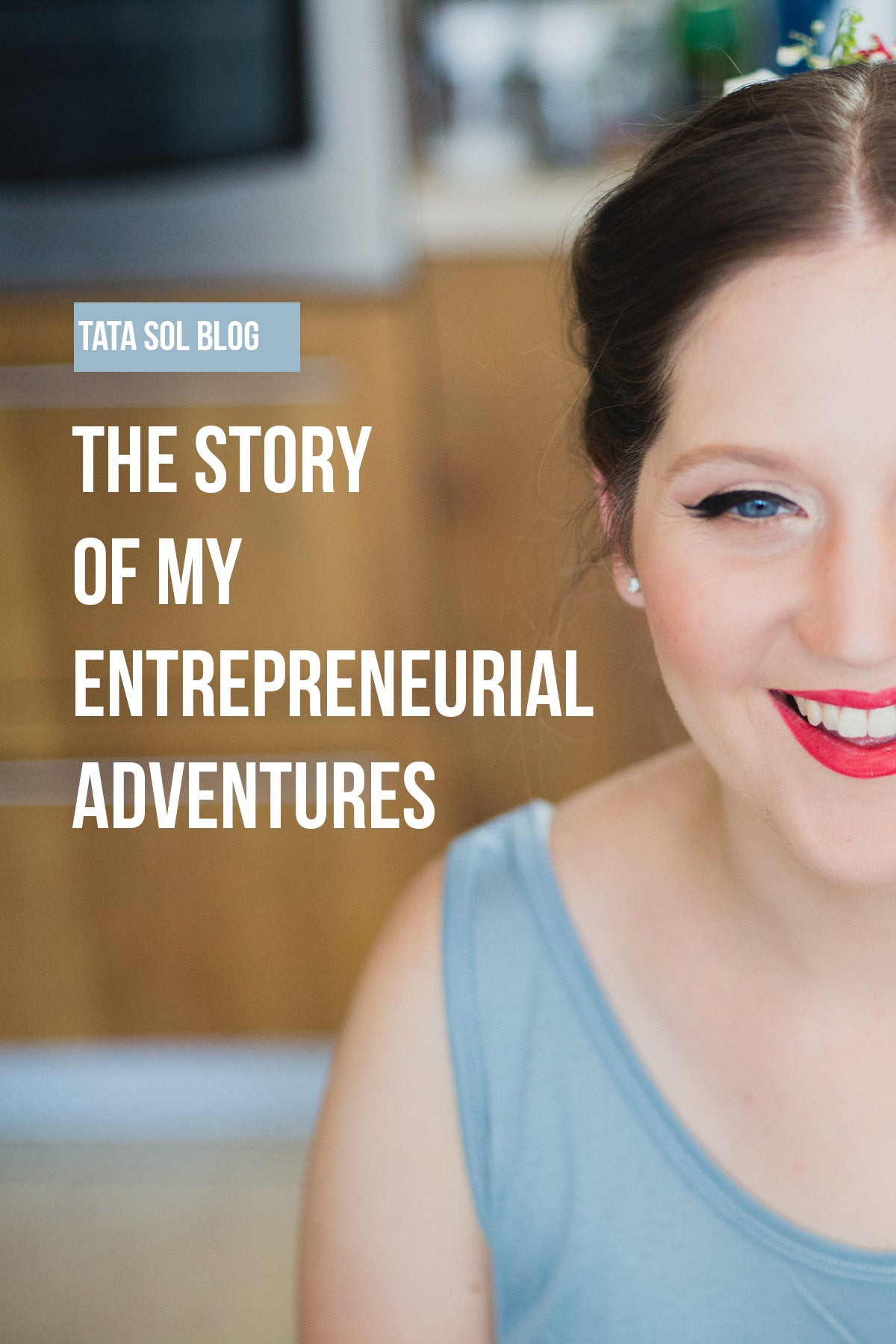 The Story of My Entrepreneurial Adventures