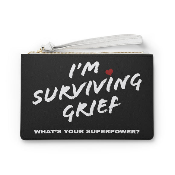 I'm surviving grief. What's your superpower? Clutch Bag